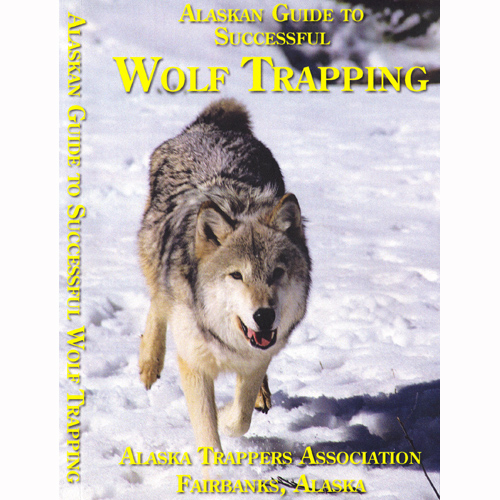 Alaskan Guide To Successful Wolf Trapping Dvd Wildlife