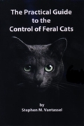 The Practical Guide to the Control of Feral Cats by Stephen Vantassel