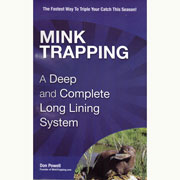 MINK TRAPPING: A Deep and Complete Long Lining System by Don Powell