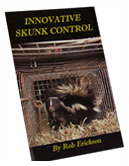 Innovative Skunk Control by Rob Erickson